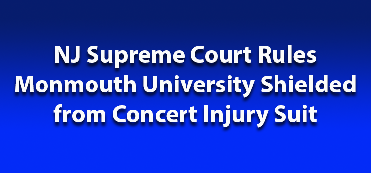 Monmouth University Shielded from Concert Injury Suit