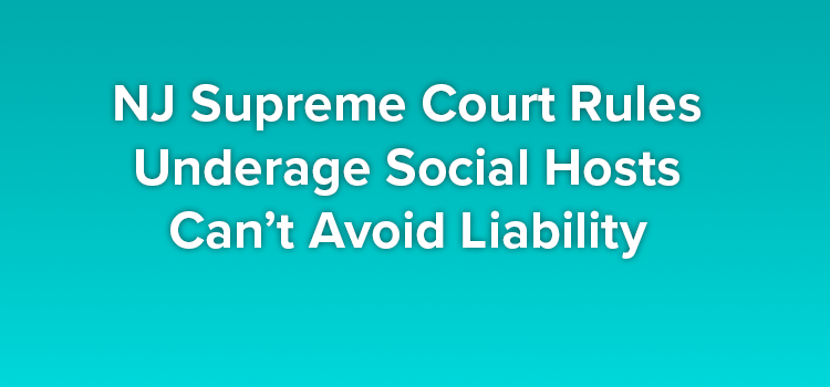 NJ Supreme Court Rules Underage Social Hosts Can't Avoid Liability