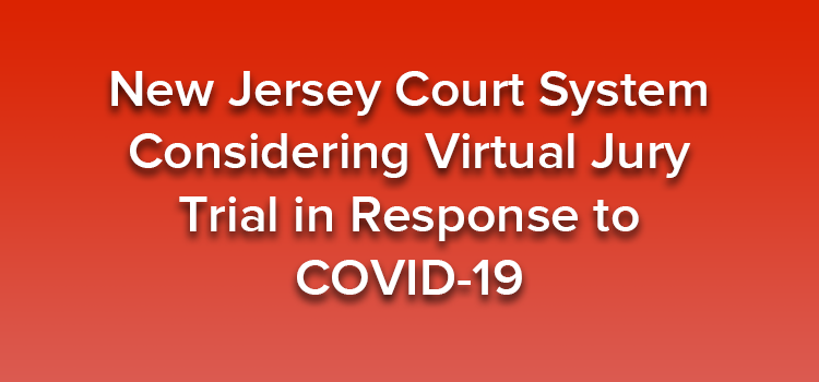 "Rising COVID-19 cases have forced New Jersey Courts to again limit in-person proceedings, and the New Jersey Supreme Court is asking for feedback on what to do next. Under its proposal, New Jersey would conduct virtual civil jury trials during the ongoing pandemic. According to a Notice to the Bar, the Judiciary's Post-Pandemic Planning Committee on Resuming Jury Trials developed the proposal with discussion and detailed written input from members of the Working Group on COVID-19 Jury Operations, including the New Jersey State Bar Association, the New Jersey Association for Justice, the New Jersey Defense Association, and the Division of Law in the Department of Law and Public Safety. COVID-19's Impact on the Court System After being shuttered for months, the New Jersey court system fully reopened to criminal and civil jury trials in late September. However, on November 16, 2020, rising COVID-19 cases forced the New Jersey Supreme Court to suspend new in-person jury trials pending further order. In support of conducting trials virtually, the proposal notes that the effect of resuming jury trials, even for such a short time, was substantial. Juries returned verdicts in several cases, and more than 225 civil cases settled after being scheduled and conferenced for trial dates. Accordingly, the Judiciary Post-Pandemic Planning Committee on Resuming Jury Trials recommends that all civil case types (all dockets and all tracks) should be eligible for virtual civil jury trials, with the Civil Presiding Judge, trial judge, and attorneys working together to select or exclude cases based on individual factors. The proposal also allows for ""hybrid"" or ""modified"" virtual civil jury trials with the judge, attorneys, and even witnesses participating from the courtroom. However, it notes that ""given the possibility of an executive order that further limits or suspends indoor gatherings, the judge and attorneys also should plan for how they could continue the trial in a fully virtual format if necessary."" The proposal suggests that the most straightforward cases — those involving a single plaintiff, a single defendant, and a modest number of live witnesses — should be scheduled first. Once those are completed, the courts could consider more complex cases. With regard to how virtual trials would be conducted, the Judiciary Post-Pandemic Planning Committee on Resuming Jury Trials makes the following recommendations: • Jury Selection: To minimize public health risks and maximize juror yield, jurors should not come into the courthouse for an in-person phase of selection. Rather, jury selection should be conducted virtually (without requiring attorney consent for that virtual selection process). Given the modified process, judges should be more permissive in allowing attorneys to participate during virtual voir dire. In addition, up to two additional alternates should be selected to account for the possibility that a juror may experience technical difficulties that prevent them from continuing with the trial or that a juror could develop a COVID-19 related issue that necessitates excusal • Use of Standard Technology: The Judiciary should provide standard technology to all empaneled jurors. The requirements for virtual jury selection should continue consistent with applicable court orders, including the Court's July 22, 2020 Order that permits the use of various appropriate technology, including smartphones with cameras, for purposes of selection. Samsung Galaxy Pro tablets should be provided to all empaneled jurors, with Broadband activated if necessary. Consistent with the protocols for virtual jury selection and virtual grand jury proceedings, empaneled jurors should receive instructions and training on use of Judiciary-issued technology and on the protocol for informing the judge if they experience a technical problem during the trial. • Pre-trial Conferences: The trial judge should conduct a comprehensive pretrial conference that covers all aspects of the virtual trial process, including whether the judge, attorneys, and parties will be present in a courtroom or participate remotely and the method(s) of presenting evidence. The proposal also states that the judge and attorneys should agree on a trial schedule designed to minimize Zoom fatigue for jurors. Under the Judiciary's plan, consent to proceed remotely would not be required. However, it further provides that ""to the extent practicable, the first virtual civil jury trials should involve judges and attorneys who are amenable to the process and willing to provide feedback for refinement of future protocols."" It also states that relevant factors (including health- or travel-related barriers to attorneys convening in the courtroom) should be considered in selecting and scheduling cases for trial dates."