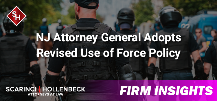 NJ Attorney General Adopts Revised Use of Force Policy