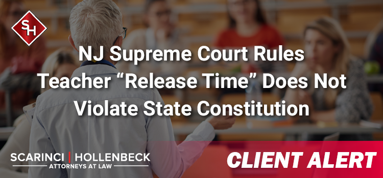 """NJ Supreme Court Rules Teacher """"Release Time"""" Does Not Violate State Constitution"""