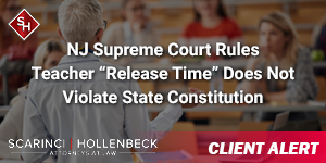 "NJ Supreme Court Rules Teacher ""Release Time"" Does Not Violate State Constitution"