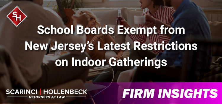 School Boards Exempt from New Jersey's Latest Restrictions on Indoor Gatherings