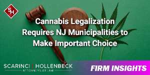What NJ Municipalities Need to Know About the State's New Cannabis Laws