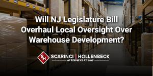 Will NJ Legislature Bill Overhaul Local Oversight Over Warehouse Development?